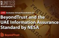 GCF, BeyondTrust host roundtable on the UAE Information Assurance Standard